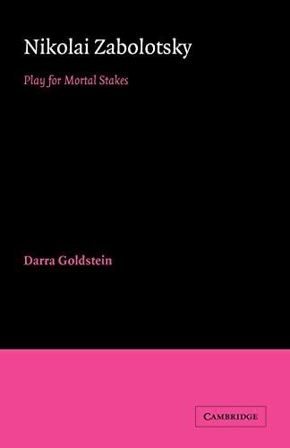 9780521025690: Nikolai Zabolotsky: Play for Mortal Stakes (Cambridge Studies in Russian Literature)