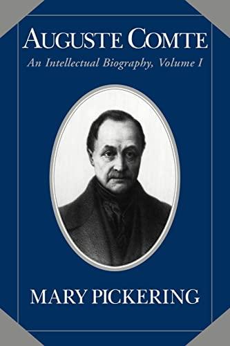 9780521025744: Auguste Comte: Volume 1: An Intellectual Biography: v. 1 (Auguste Comte Intellectual Biography)