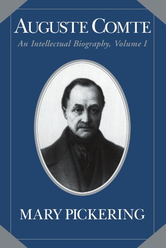9780521025744: Auguste Comte: Volume 1: An Intellectual Biography: v. 1 (Auguste Comte Intellectual Biography)