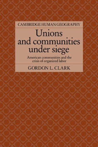 9780521025836: Unions and Communities under Siege: American Communities and the Crisis of Organized Labor