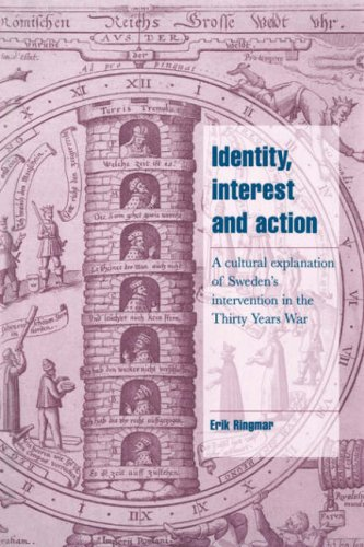 9780521026031: Identity, Interest and Action: A Cultural Explanation of Sweden's Intervention in the Thirty Years War (Cambridge Cultural Social Studies)