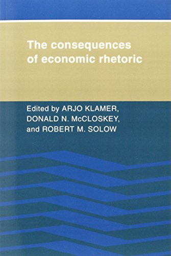 9780521026444: The Consequences of Economic Rhetoric