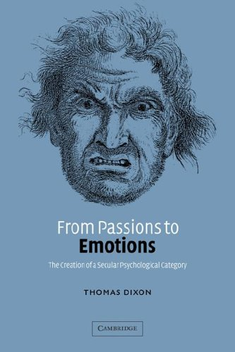 9780521026697: From Passions to Emotions: The Creation of a Secular Psychological Category