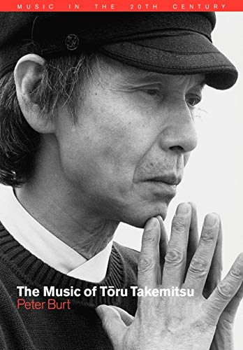 9780521026956: The Music of Toru Takemitsu (Music in the Twentieth Century)