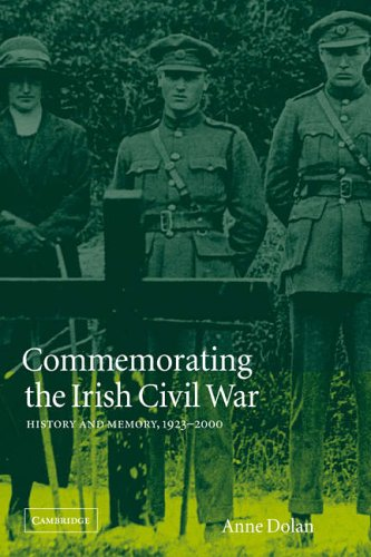 9780521026987: Commemorating the Irish Civil War: History and Memory, 1923-2000 (Studies in the Social and Cultural History of Modern Warfare)