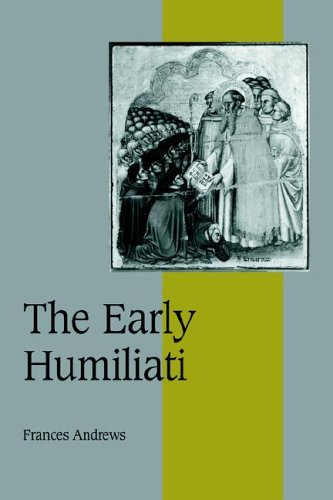9780521027144: The Early Humiliati (Cambridge Studies in Medieval Life and Thought: Fourth Series)