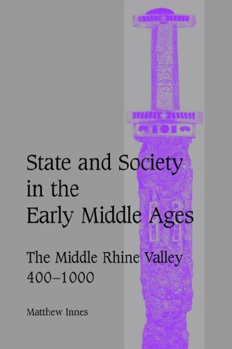 9780521027168: State and Society in the Early Middle Ages: The Middle Rhine Valley, 400-1000 (Cambridge Studies in Medieval Life and Thought: Fourth Series)