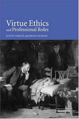 9780521027298: Virtue Ethics and Professional Roles
