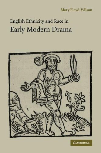 English Ethnicity and Race in Early Modern Drama: Dr Mary Floyd-Wilson