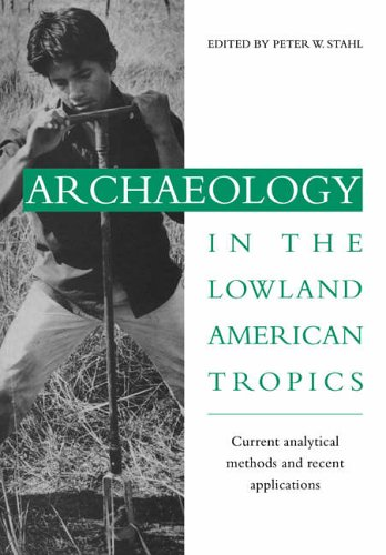 9780521027380: Archaeology in the Lowland American Tropics: Current Analytical Methods and Applications
