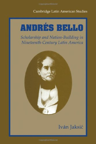9780521027595: Andrés Bello: Scholarship and Nation-Building in Nineteenth-Century Latin America (Cambridge Latin American Studies)