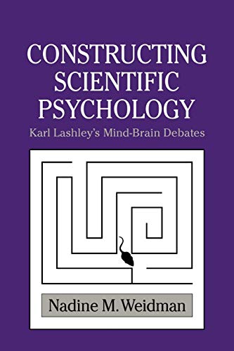 karl lashley psychology Constructing scientific psychology is the first full-scale interpretation of the life and work of the major american neuropsychologist karl lashley.
