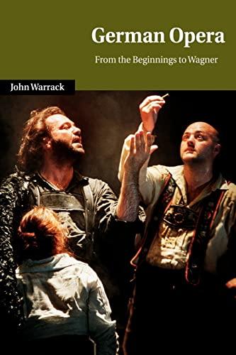 9780521027939: German Opera: From the Beginnings to Wagner (Cambridge Studies in Opera)
