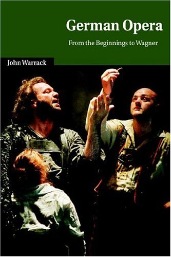 9780521027939: German Opera: From the Beginnings to Wagner