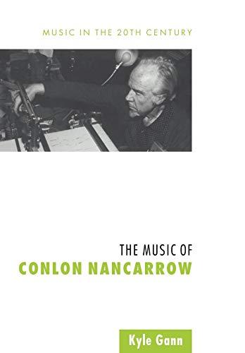 9780521028073: The Music of Conlon Nancarrow (Music in the Twentieth Century)