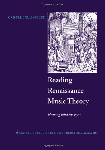 9780521028196: Reading Renaissance Music Theory: Hearing with the Eyes (Cambridge Studies in Music Theory and Analysis)