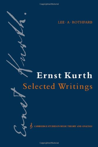 9780521028240: Ernst Kurth: Selected Writings (Cambridge Studies in Music Theory and Analysis)