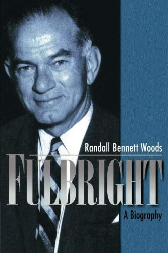 9780521028332: Fulbright: A Biography