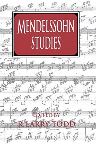 Mendelssohn Studies (Cambridge Composer Studies): R. Larry Todd