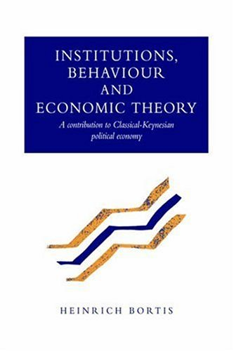 9780521028998: Institutions, Behaviour and Economic Theory: A Contribution to Classical-Keynesian Political Economy