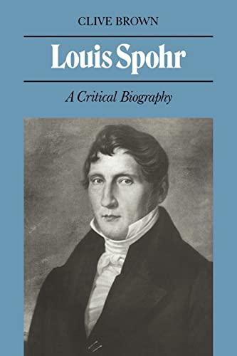 9780521029056: Louis Spohr: A Critical Biography