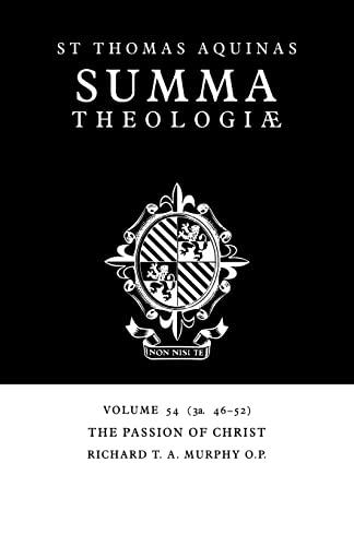 Summa Theologiae Volume 54, The Passion of Christ 3a. 46-52 Summa Theologiae Cambridge University ...