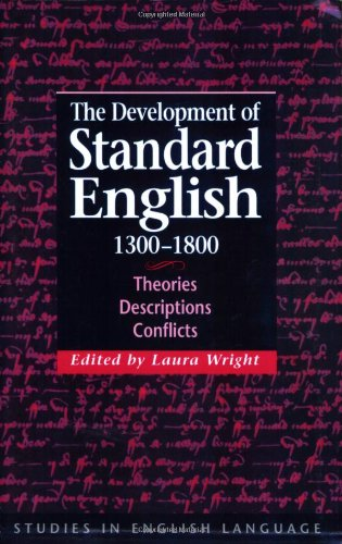 9780521029698: The Development of Standard English, 1300-1800: Theories, Descriptions, Conflicts (Studies in English Language)