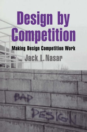 9780521029704: Design by Competition: Making Design Competition Work (Environment and Behavior)