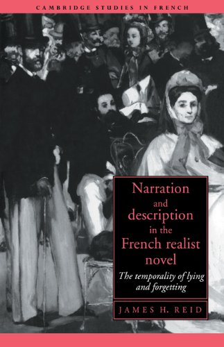 9780521029780: Narration and Description in the French Realist Novel: The Temporality of Lying and Forgetting (Cambridge Studies in French)