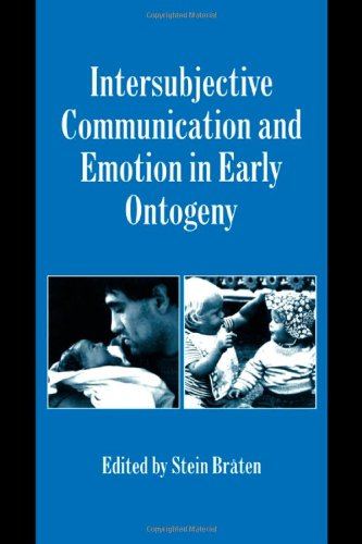 9780521029896: Intersubjective Communication and Emotion in Early Ontogeny