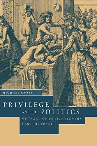 9780521030199: Privilege and the Politics of Taxation in Eighteenth-Century France: Liberté, Egalité, Fiscalité