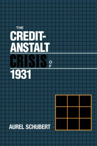 9780521030298: The Credit-Anstalt Crisis of 1931 (Studies in Macroeconomic History)