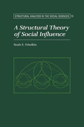 9780521030458: A Structural Theory of Social Influence (Structural Analysis in the Social Sciences)