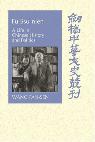 9780521030472: Fu Ssu-nien: A Life in Chinese History and Politics (Cambridge Studies in Chinese History, Literature and Institutions)