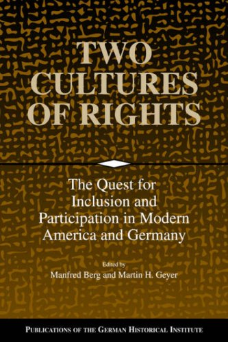 Two cultures of rights : the quest for inclusion and participation in modern America and Germany.: ...
