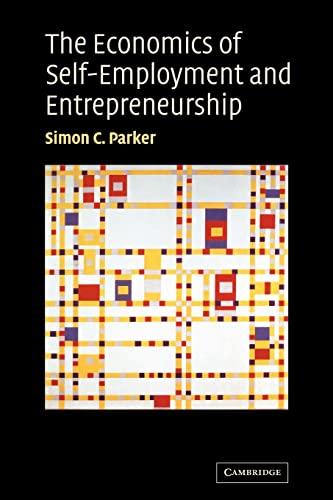 9780521030632: The Economics of Self-Employment and Entrepreneurship