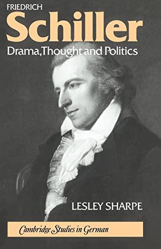 9780521030649: Friedrich Schiller: Drama, Thought and Politics (Cambridge Studies in German)