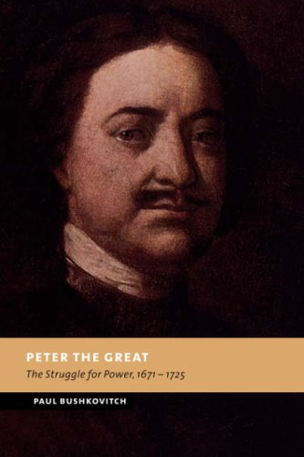 9780521030670: Peter the Great: The Struggle for Power, 1671-1725 (New Studies in European History)