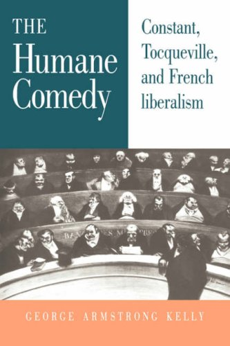9780521030724: The Humane Comedy: Constant, Tocqueville, and French Liberalism