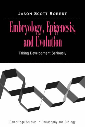 9780521030861: Embryology, Epigenesis and Evolution: Taking Development Seriously (Cambridge Studies in Philosophy and Biology)
