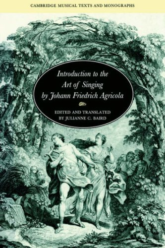 Introduction to the Art of Singing by Johann Friedrich Agricola (Cambridge Musical Texts and ...