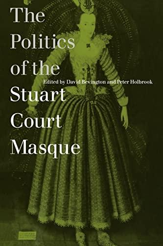 9780521031202: The Politics of the Stuart Court Masque