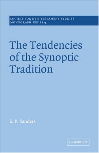 9780521031318: The Tendencies of the Synoptic Tradition