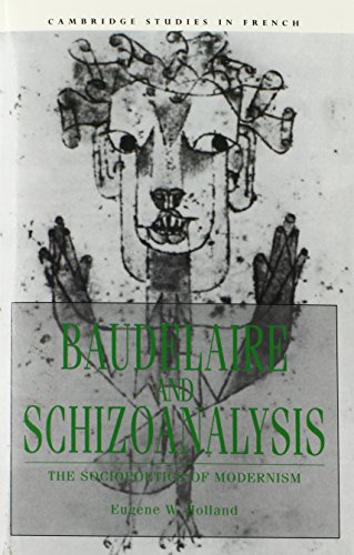 9780521031349: Baudelaire and Schizoanalysis: The Socio-Poetics of Modernism (Cambridge Studies in French)