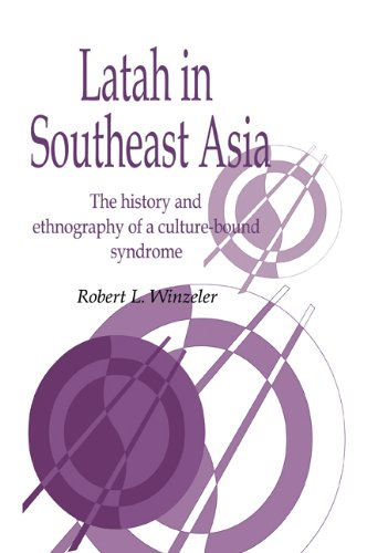 9780521031370: Latah in South-East Asia: The History and Ethnography of a Culture-bound Syndrome (Publications of the Society for Psychological Anthropology)