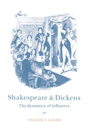 Shakespeare and Dickens: The Dynamics of Influence: Gager, Valerie L.