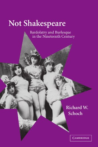 9780521031523: Not Shakespeare: Bardolatry and Burlesque in the Nineteenth Century