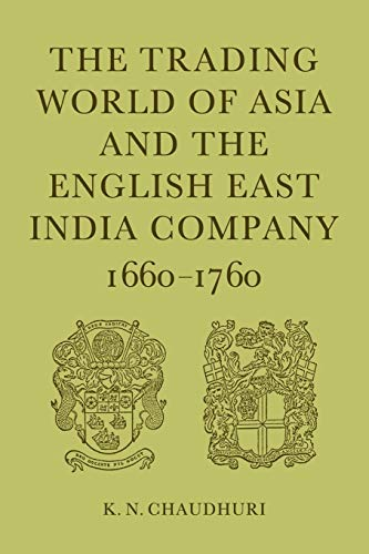 9780521031592: The Trading World of Asia and the English East India Company: 1660-1760