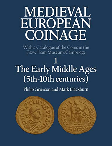 Cover of Philip Grierson and Mark Blackburn, Medieval European Coinage 1: the Earlier Middle Ages (5th-10th centuries) (Cambridge 1986)