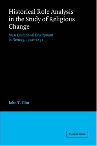 9780521031813: Historical Role Analysis in the Study of Religious Change: Mass Educational Development in Norway, 1740-1891 (American Sociological Association Rose Monographs)